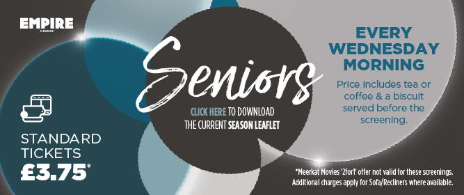 EMPIRE CINEMAS Seniors