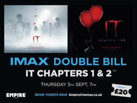 Film picture: (IMAX) IT CHAPTER ONE / IT CHAPTER TWO Double Bill.
