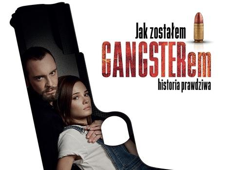 Film picture: Jak Zostalem Gangsterem. Historia Prawdziwa