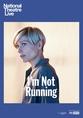 NT Live - Im Not Running