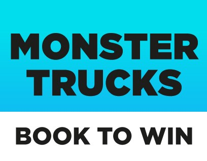 BOOK TO WIN WITH MONSTER TRUCKS