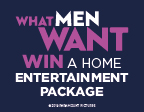 BOOK ONLINE FOR A CHANCE TO WIN WITH WHAT MEN WANT.