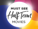 WHAT TO WATCH THIS HALF TERM