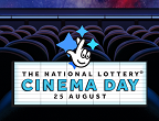 National Lottery Cinema Day - 25th August.